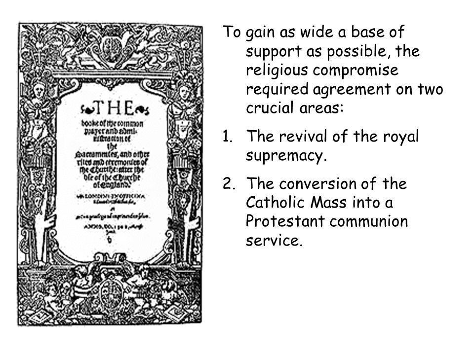 To gain as wide a base of support as possible, the religious compromise required agreement on two crucial areas: