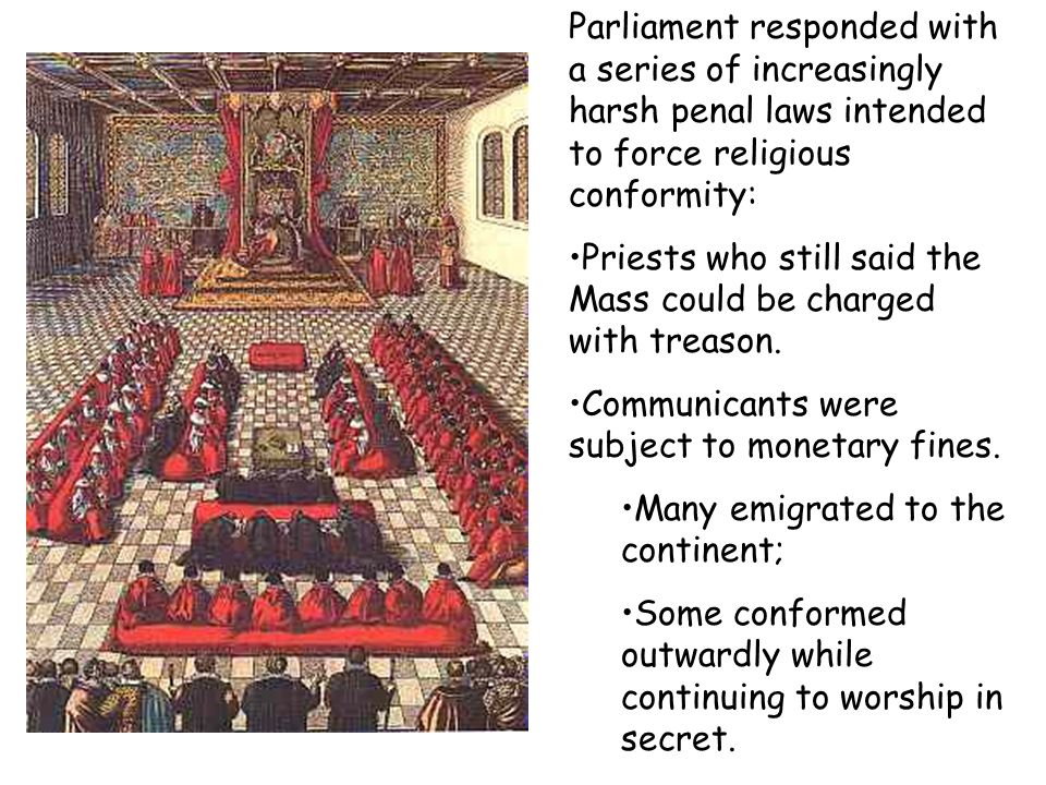 Parliament responded with a series of increasingly harsh penal laws intended to force religious conformity: