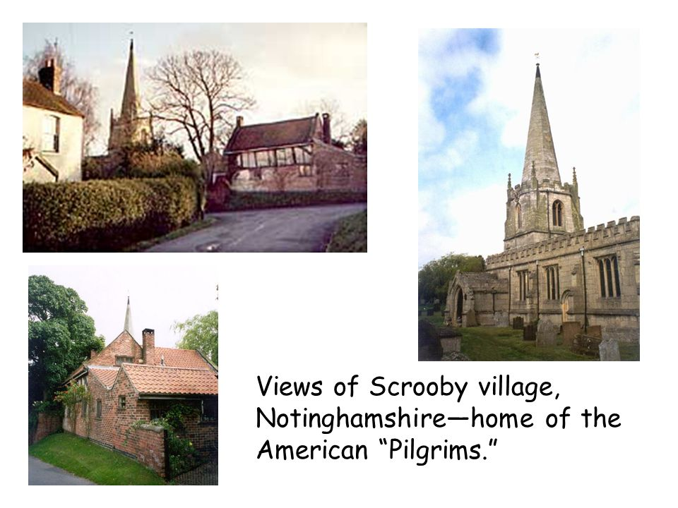 Views of Scrooby village, Notinghamshire—home of the American Pilgrims.