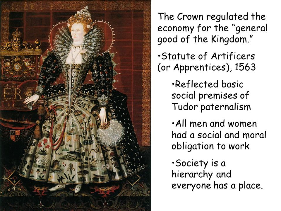 The Crown regulated the economy for the general good of the Kingdom.