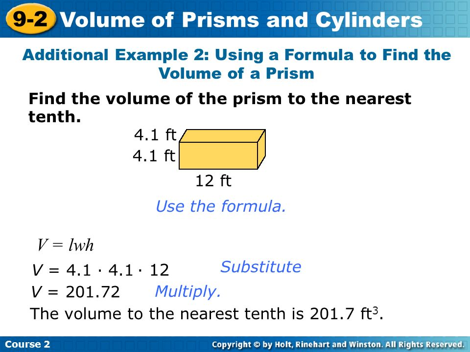 Additional Example 2: Using a Formula to Find the Volume of a Prism