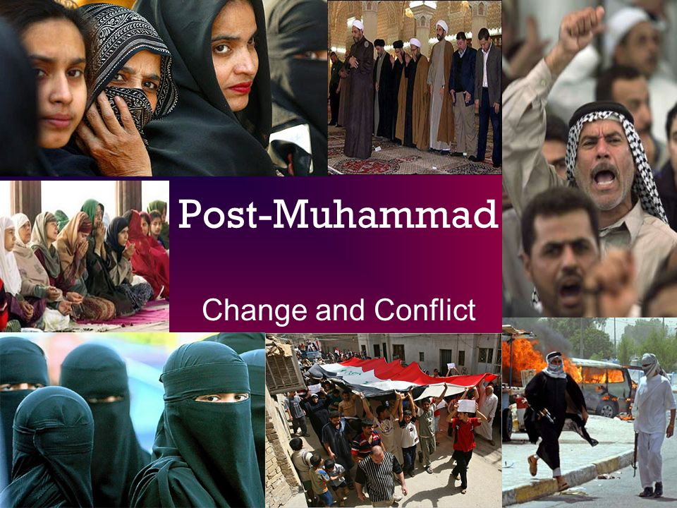 Post-Muhammad Change and Conflict