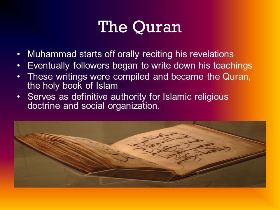 The Quran Muhammad starts off orally reciting his revelations
