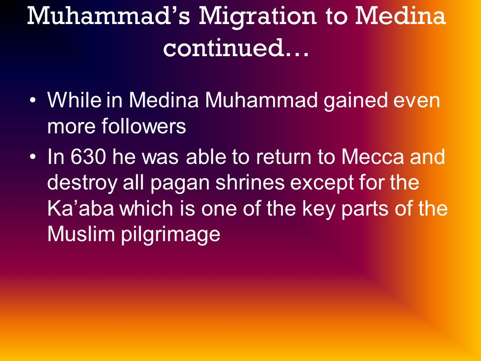 Muhammad's Migration to Medina continued…