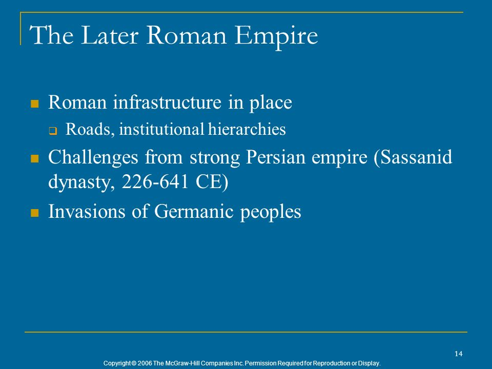 The Later Roman Empire Roman infrastructure in place