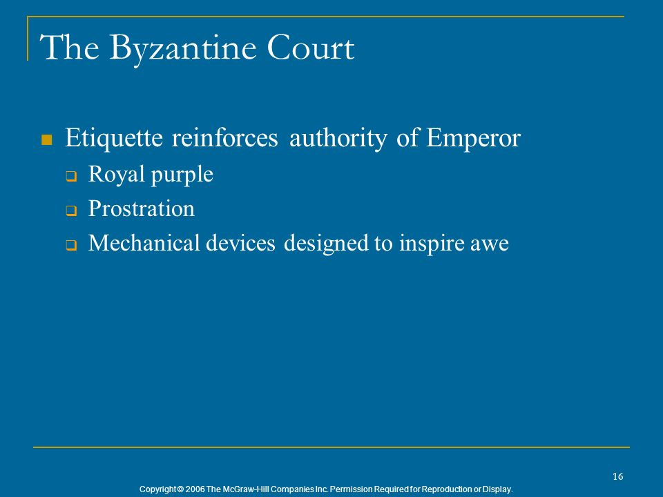 The Byzantine Court Etiquette reinforces authority of Emperor