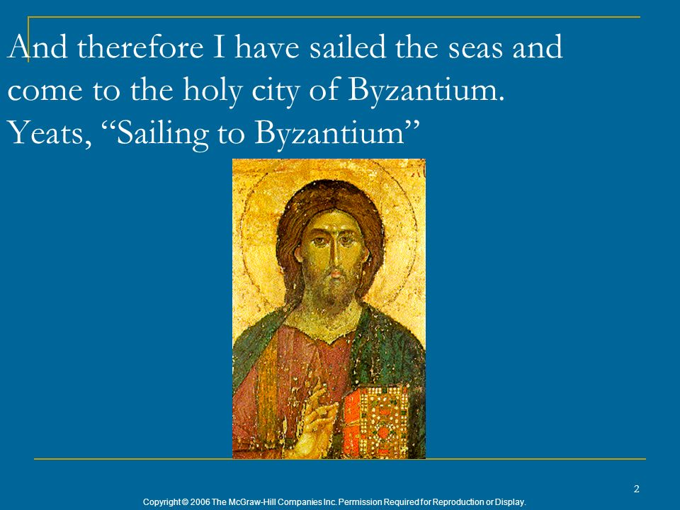 And therefore I have sailed the seas and come to the holy city of Byzantium.
