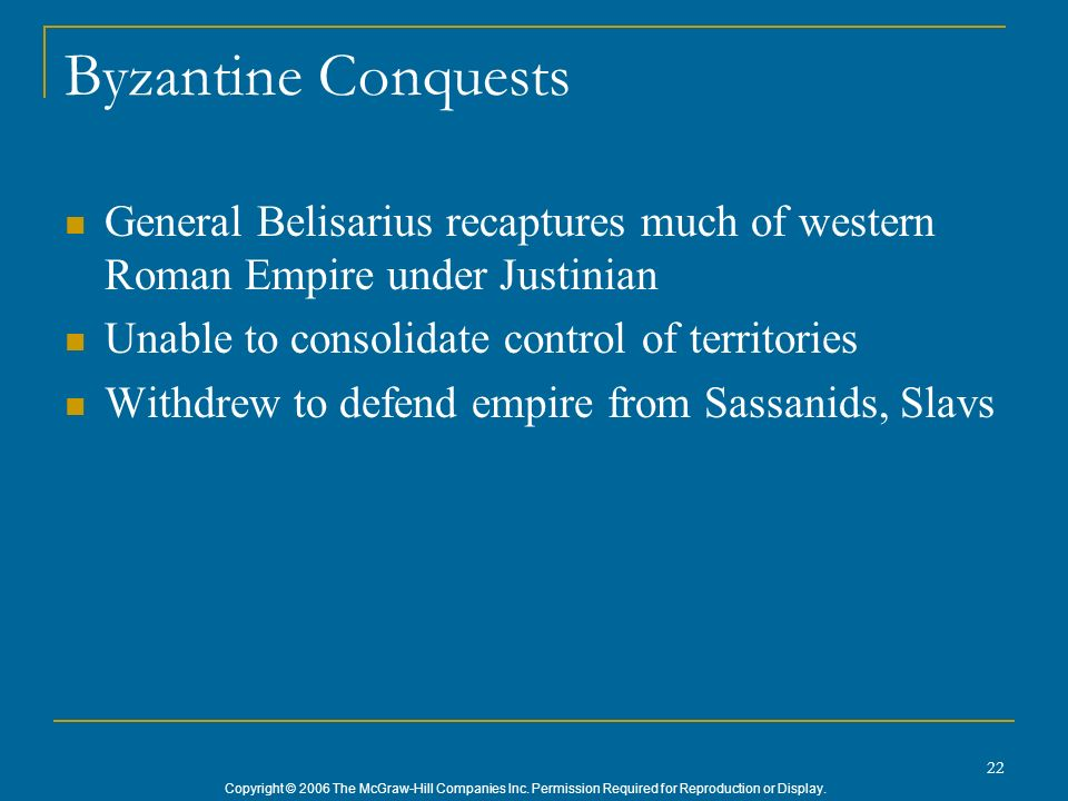 Byzantine Conquests General Belisarius recaptures much of western Roman Empire under Justinian. Unable to consolidate control of territories.