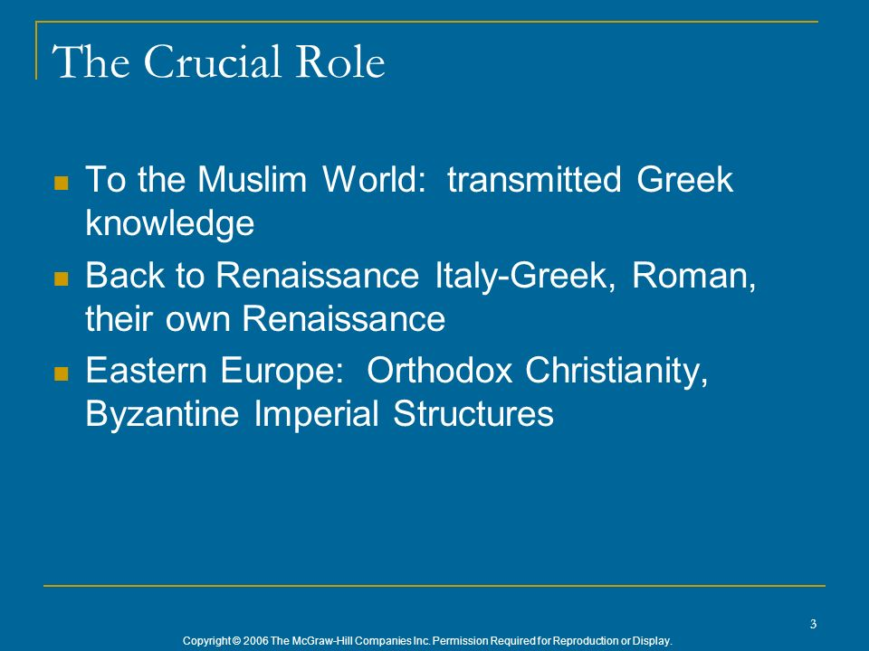 The Crucial Role To the Muslim World: transmitted Greek knowledge