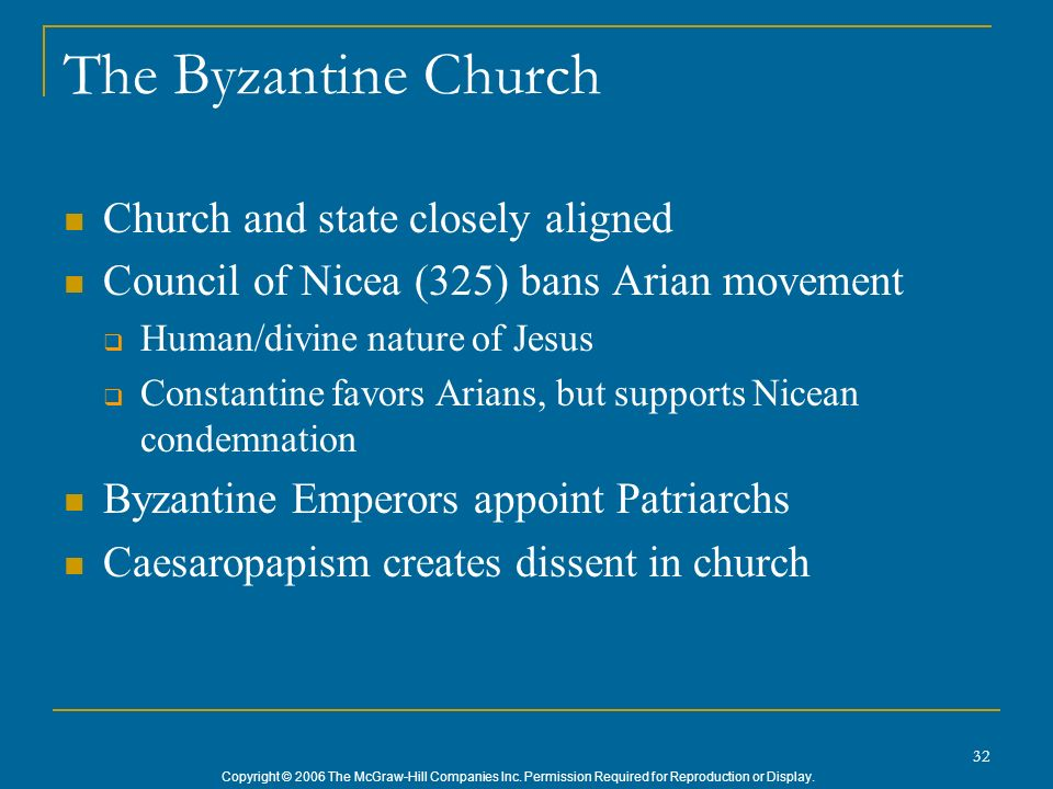 The Byzantine Church Church and state closely aligned