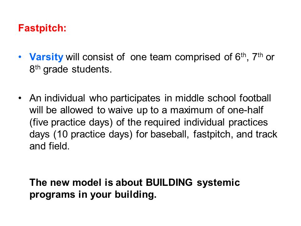 Fastpitch: Varsity will consist of one team comprised of 6th, 7th or 8th grade students.