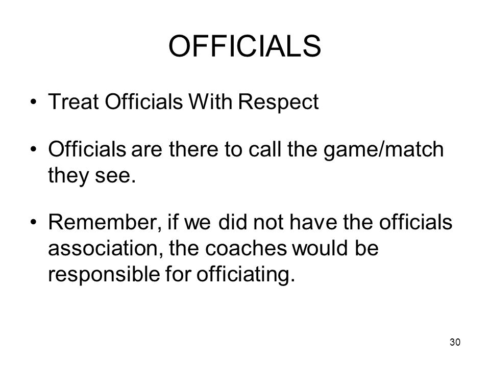 OFFICIALS Treat Officials With Respect