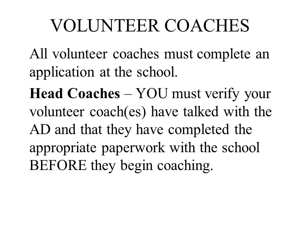 VOLUNTEER COACHES All volunteer coaches must complete an application at the school.