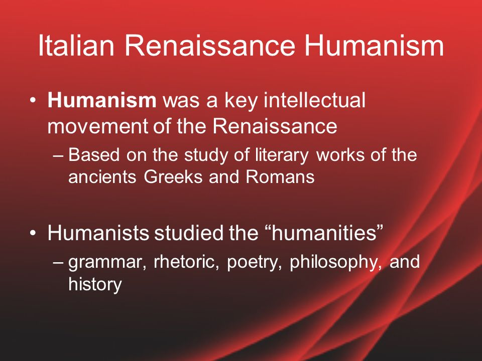 the advent of humanism in the renaissance period The renaissance was a period of artistic and the advent of humanism ended the church dominance of written history humanist writers secularized the view of.