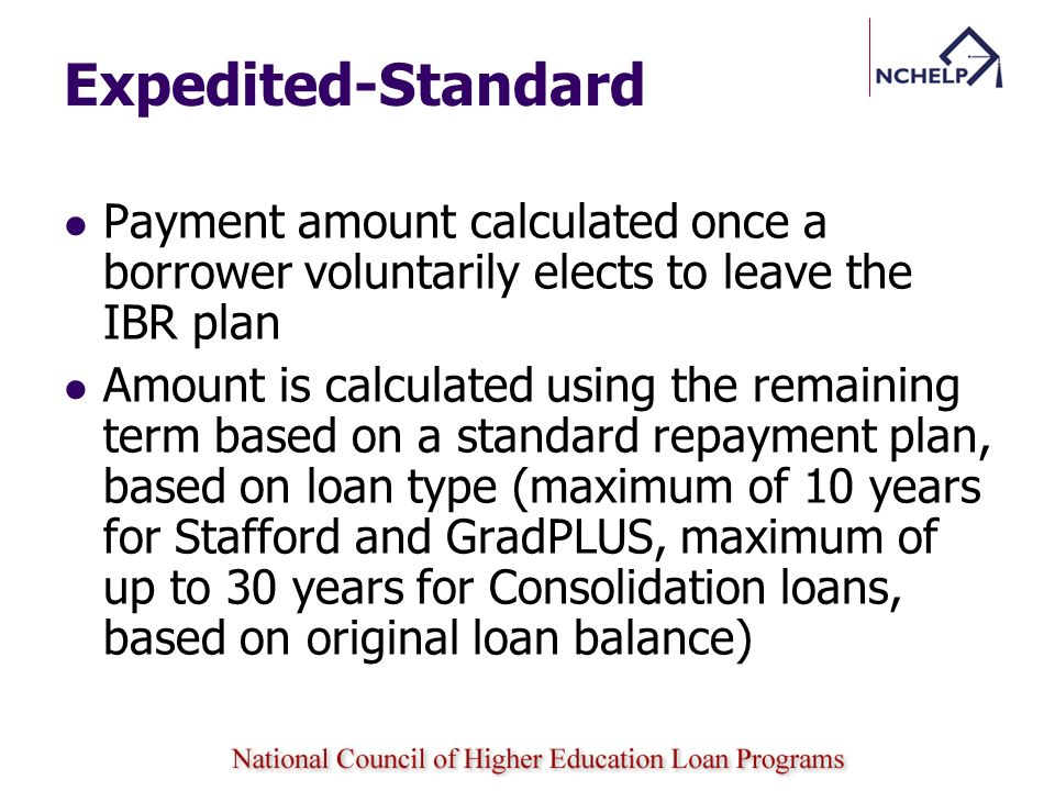 Expedited-Standard Payment amount calculated once a borrower voluntarily elects to leave the IBR plan.