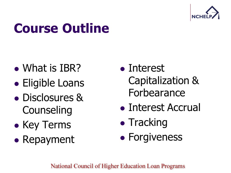 Course Outline What is IBR Eligible Loans Disclosures & Counseling