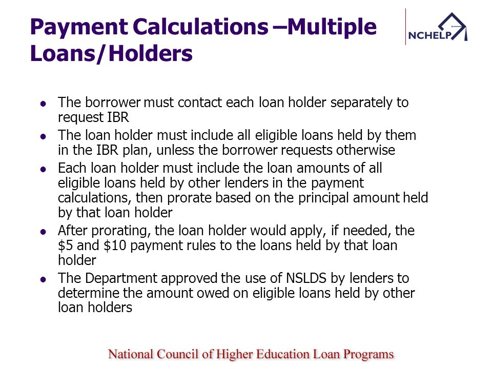 Payment Calculations –Multiple Loans/Holders