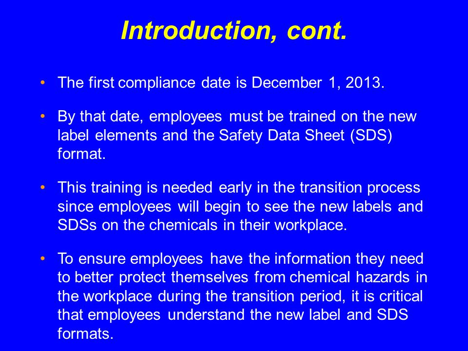 Introduction, cont. The first compliance date is December 1, 2013.