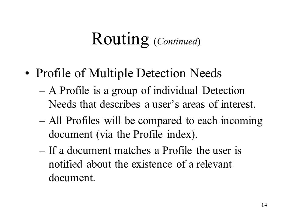 Routing (Continued) Profile of Multiple Detection Needs