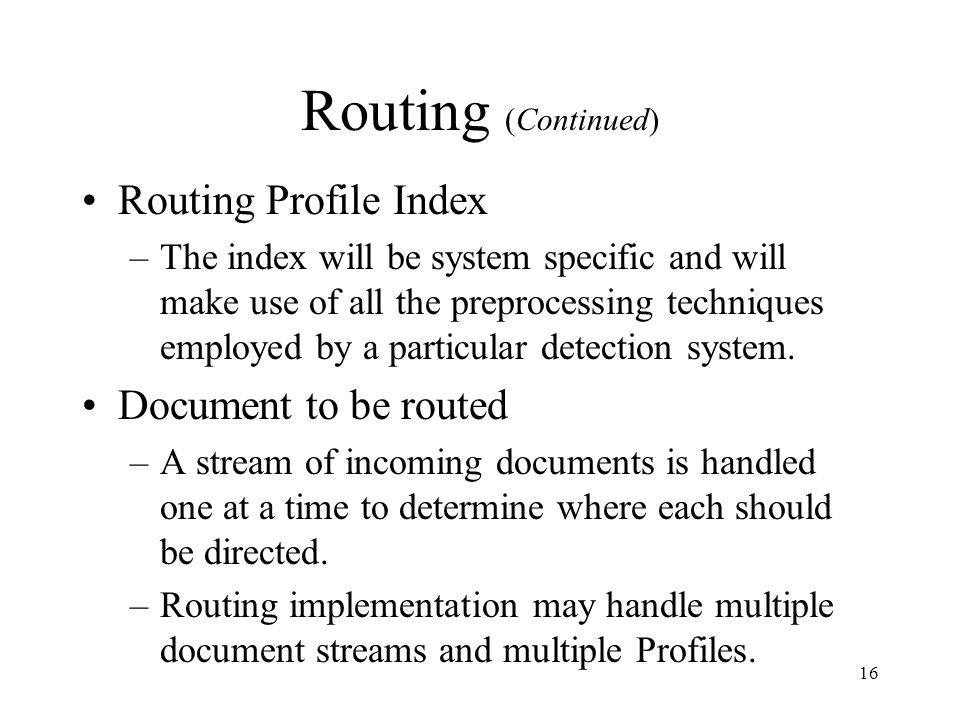 Routing (Continued) Routing Profile Index Document to be routed
