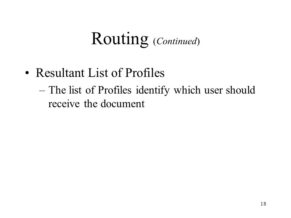 Routing (Continued) Resultant List of Profiles