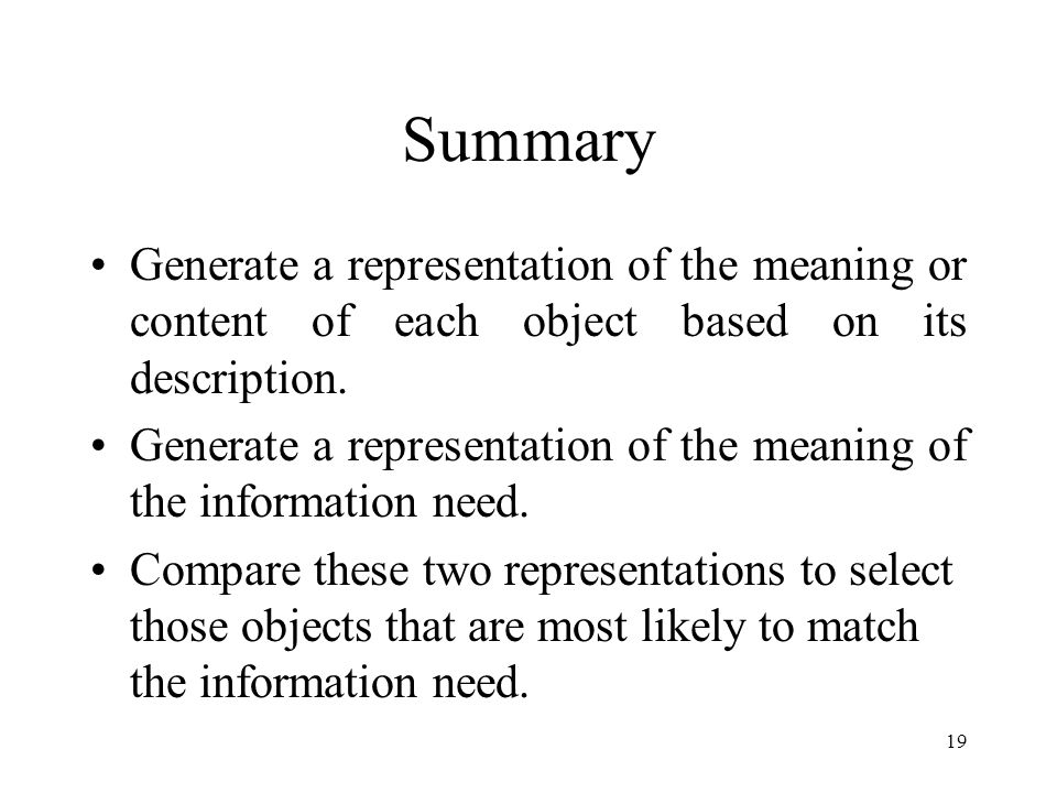 Summary Generate a representation of the meaning or content of each object based on its description.