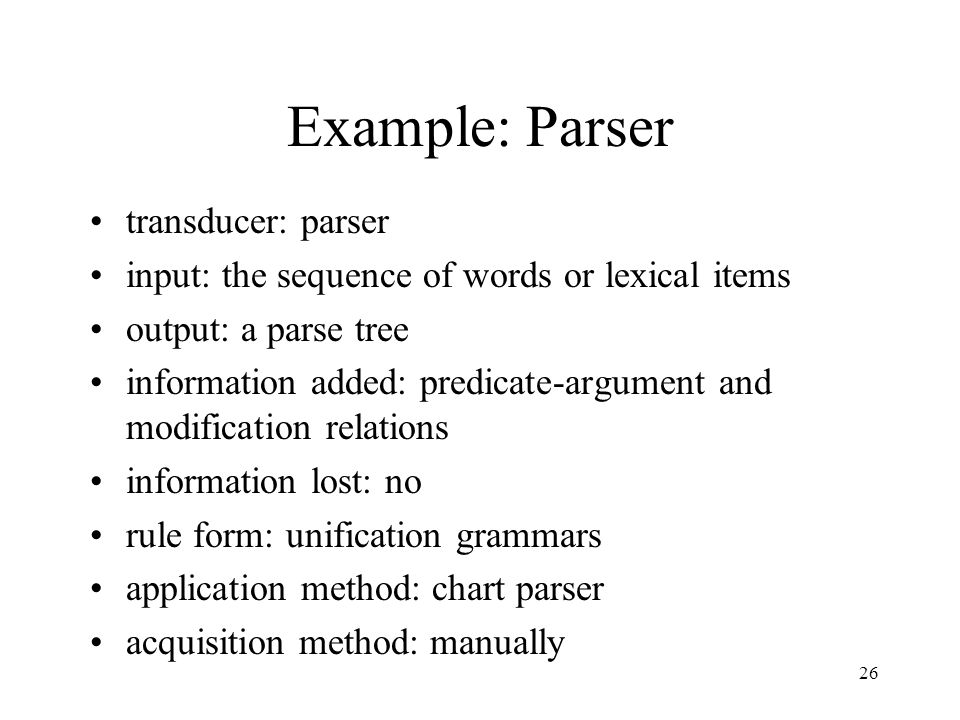 Example: Parser transducer: parser