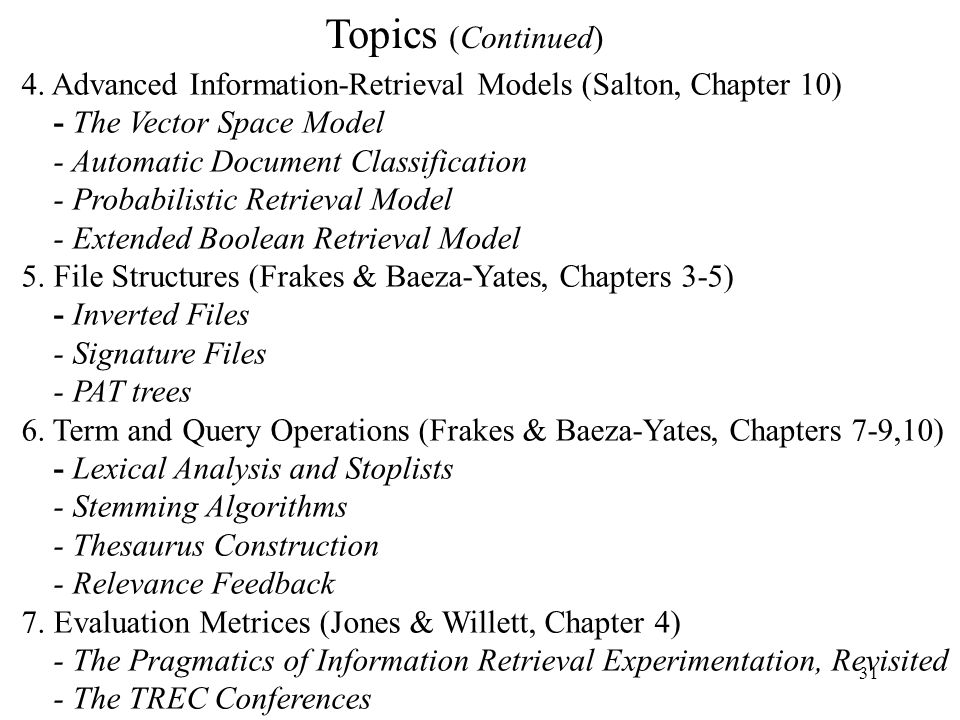 Topics (Continued) 4. Advanced Information-Retrieval Models (Salton, Chapter 10) - The Vector Space Model.
