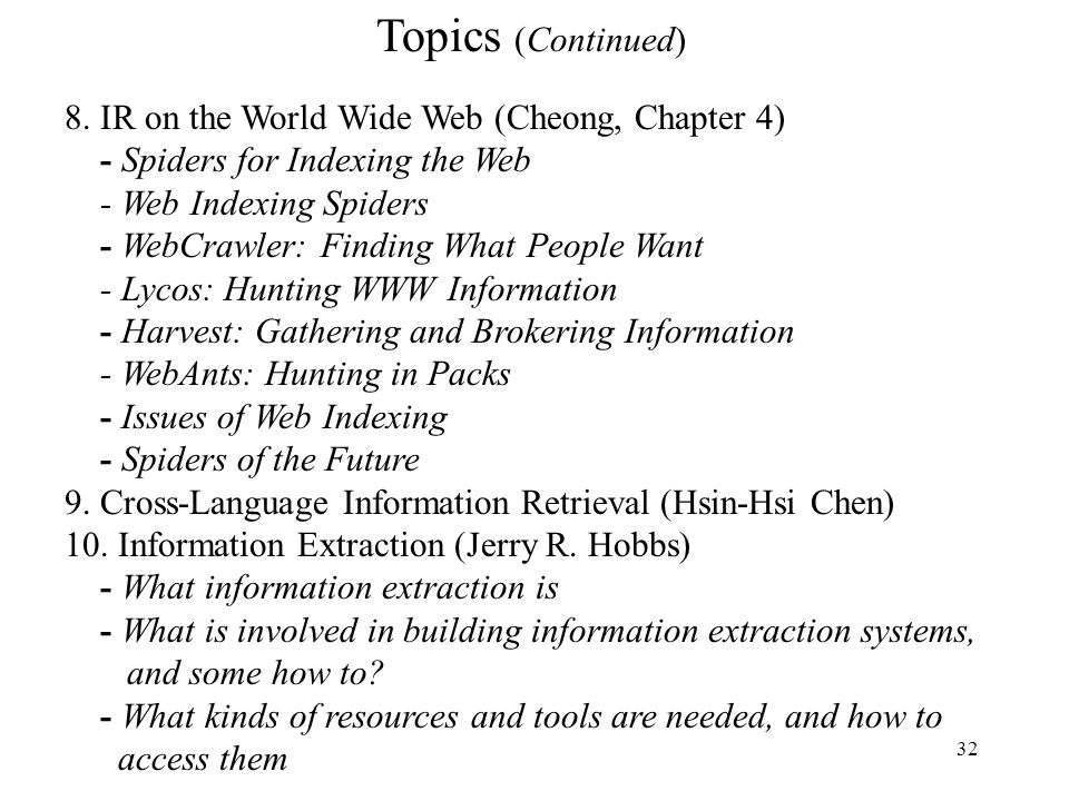 Topics (Continued) 8. IR on the World Wide Web (Cheong, Chapter 4)