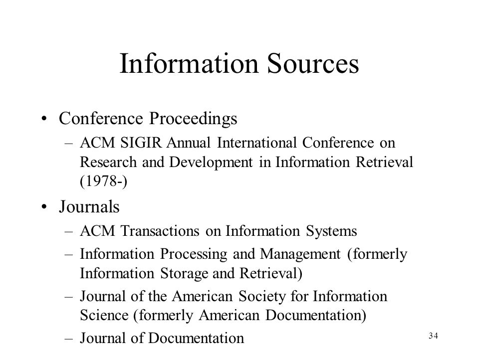 Information Sources Conference Proceedings Journals