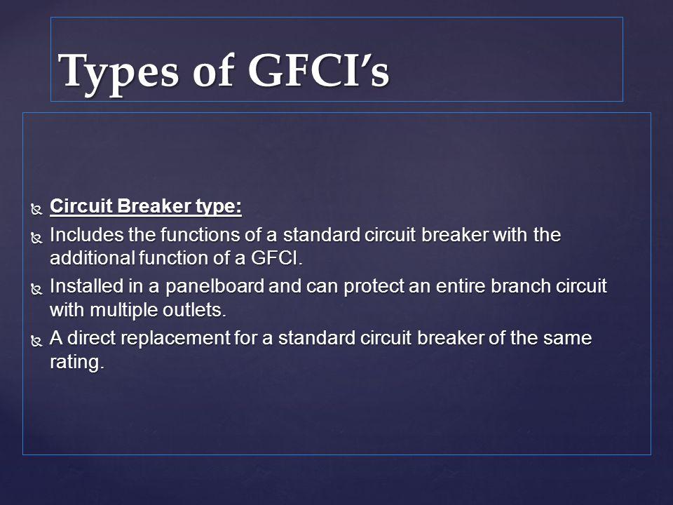 Types of GFCI's Circuit Breaker type: