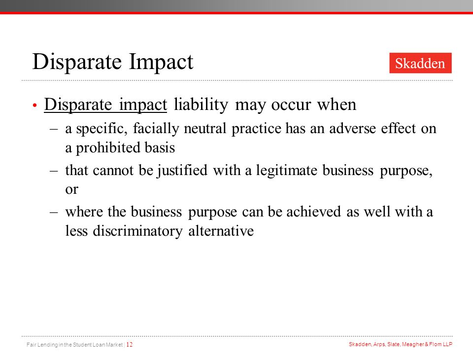 Disparate Impact Disparate impact liability may occur when