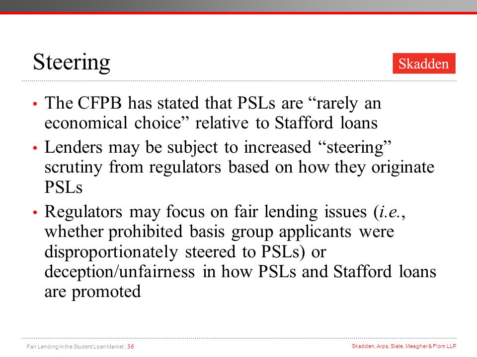 Steering The CFPB has stated that PSLs are rarely an economical choice relative to Stafford loans.