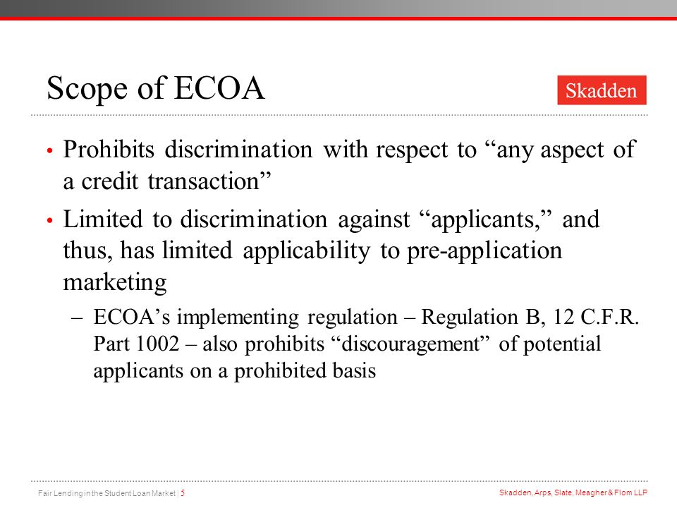 Scope of ECOA Prohibits discrimination with respect to any aspect of a credit transaction