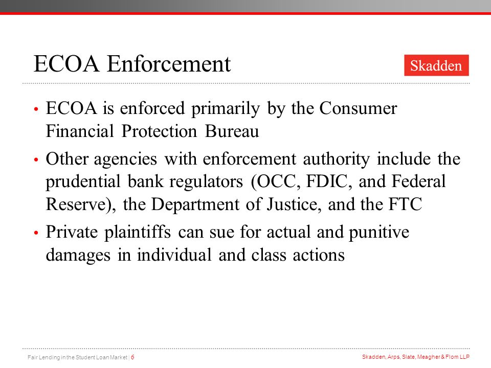 ECOA Enforcement ECOA is enforced primarily by the Consumer Financial Protection Bureau.