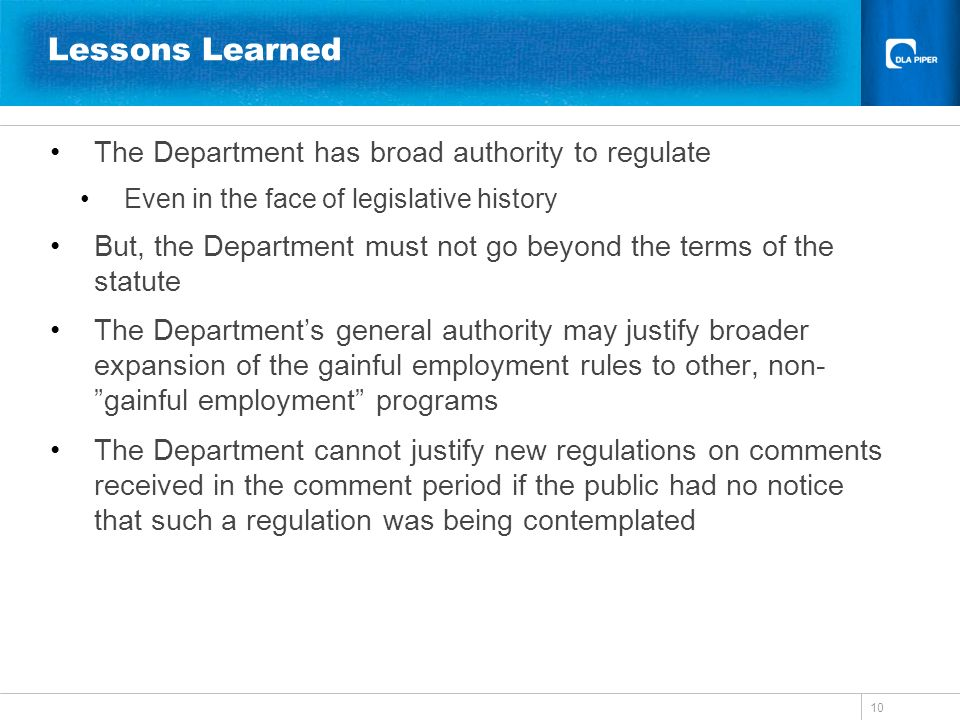 Lessons Learned The Department has broad authority to regulate