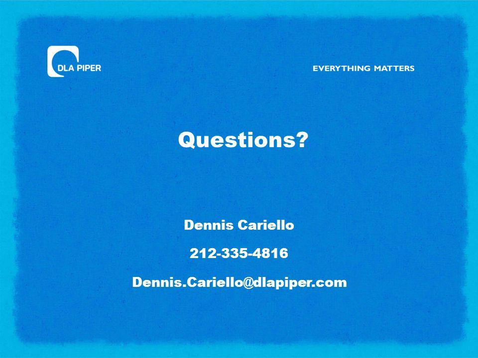 Dennis Cariello 212-335-4816 Dennis.Cariello@dlapiper.com