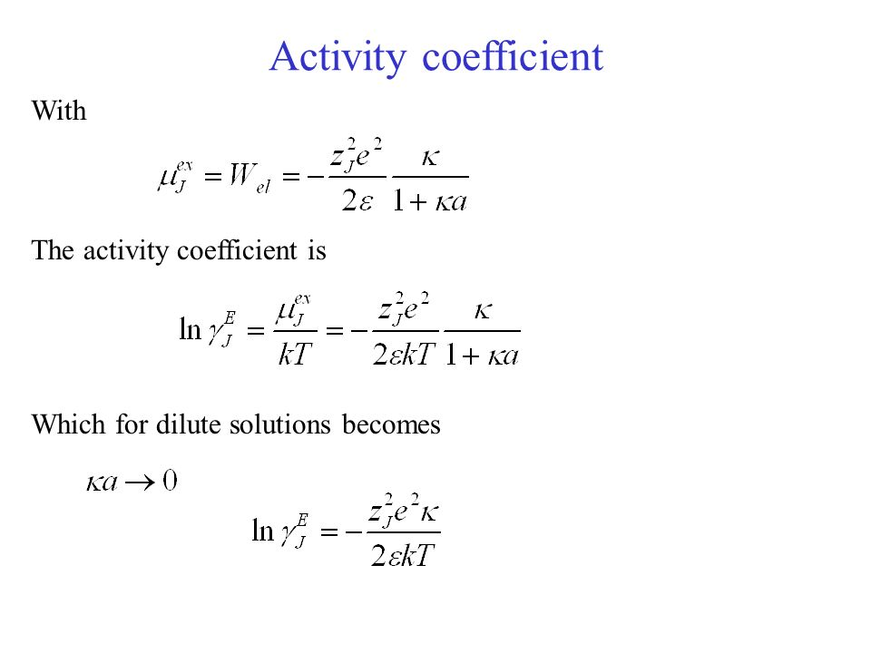 Activity coefficient With The activity coefficient is