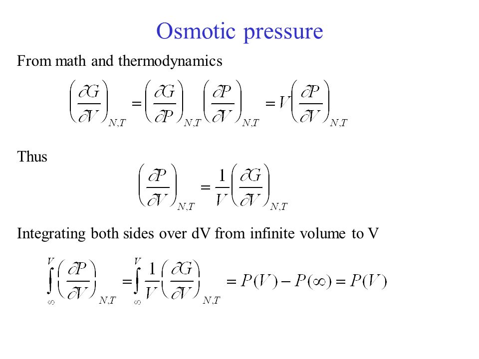 Osmotic pressure From math and thermodynamics Thus