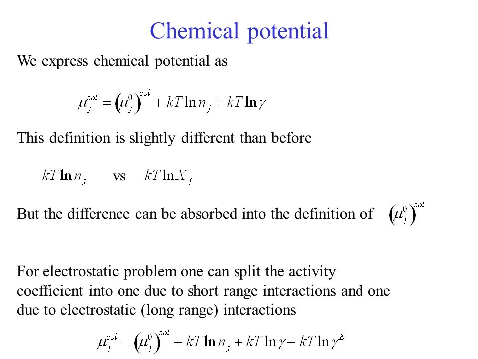 Chemical potential We express chemical potential as