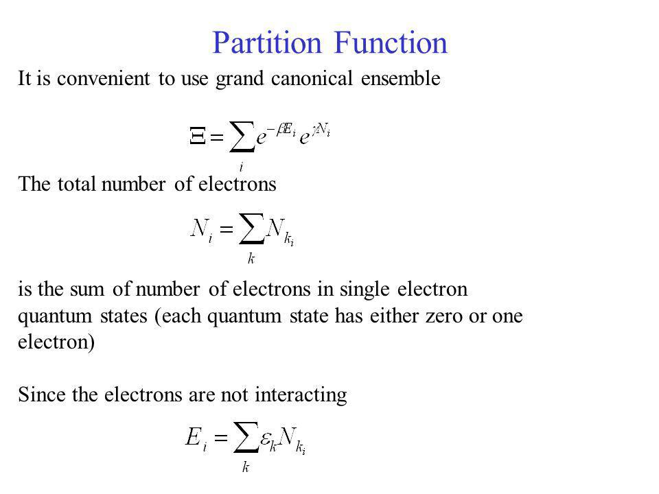 Partition Function It is convenient to use grand canonical ensemble