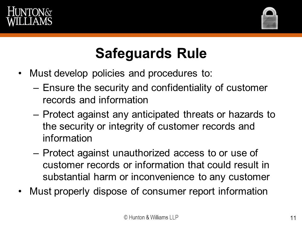 Safeguards Rule Must develop policies and procedures to: