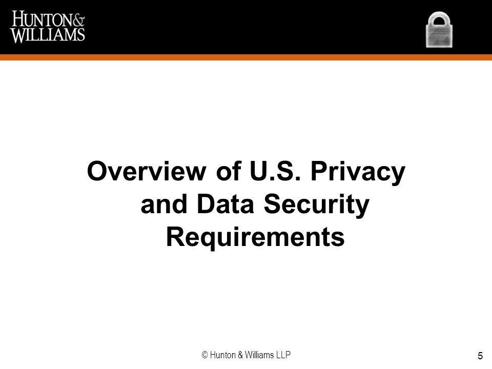 Overview of U.S. Privacy and Data Security Requirements