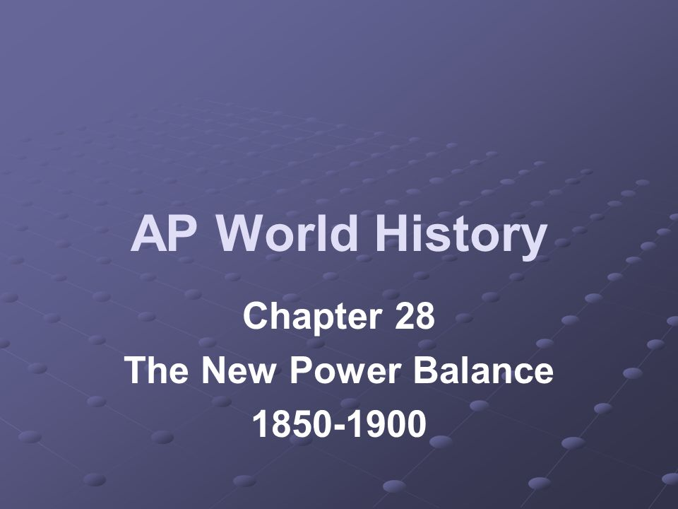 Chapter 28 The New Power Balance 1850-1900