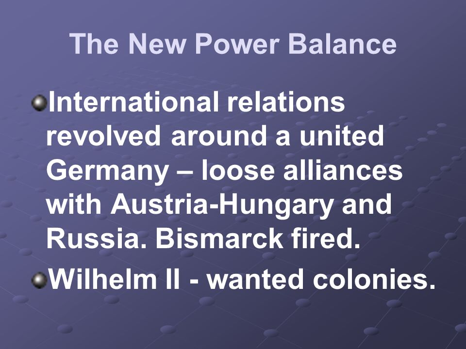 Wilhelm II - wanted colonies.