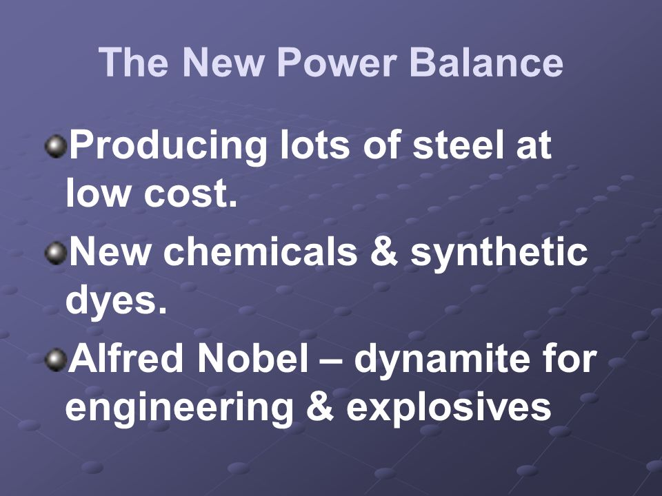 Producing lots of steel at low cost. New chemicals & synthetic dyes.