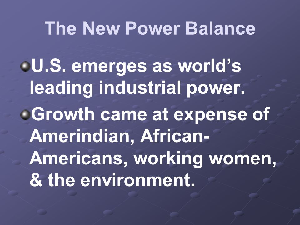 U.S. emerges as world's leading industrial power.