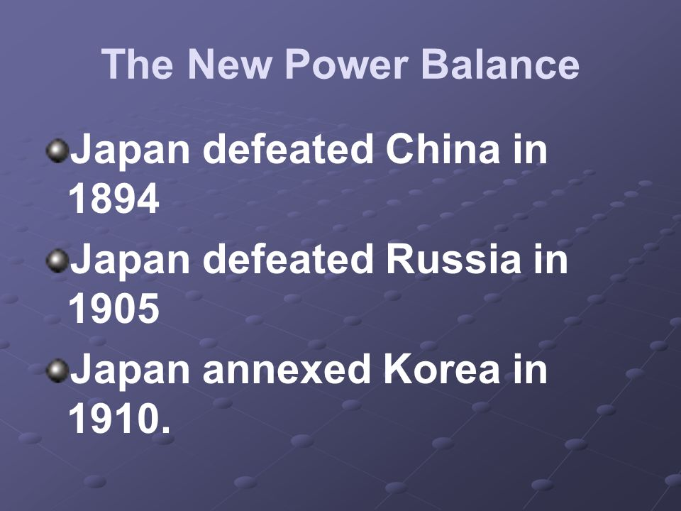 Japan defeated China in 1894 Japan defeated Russia in 1905