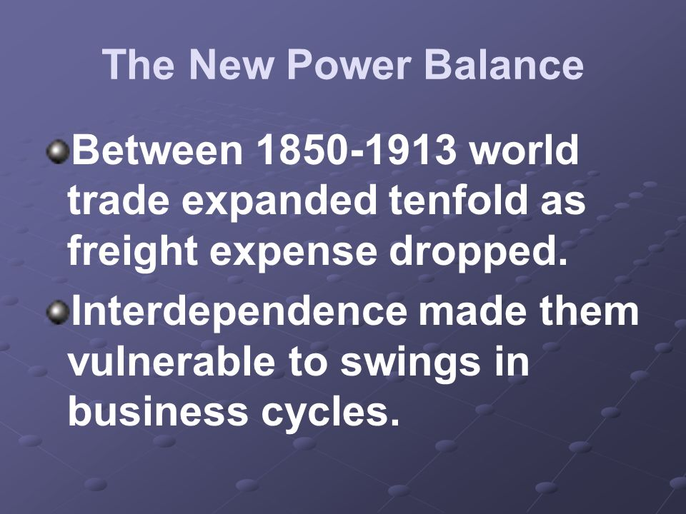Interdependence made them vulnerable to swings in business cycles.