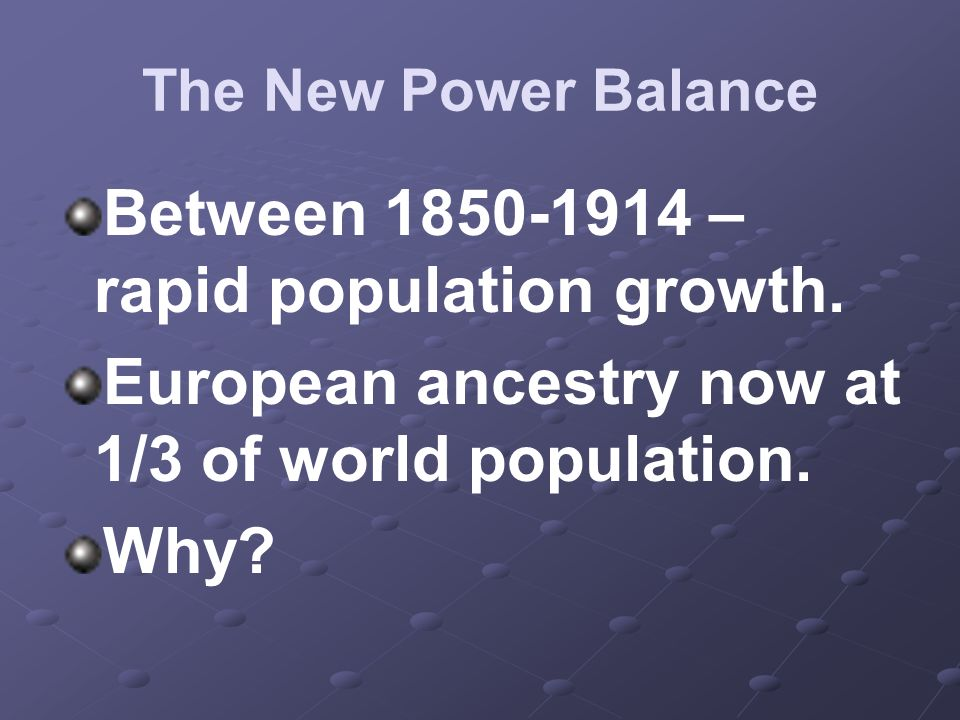 Between 1850-1914 – rapid population growth.